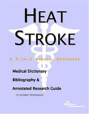 Cover of: Heat Stroke - A Medical Dictionary, Bibliography, and Annotated Research Guide to Internet References | ICON Health Publications