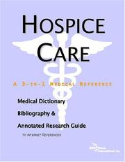 Cover of: Hospice Care - A Medical Dictionary, Bibliography, and Annotated Research Guide to Internet References | ICON Health Publications