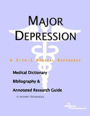 Cover of: Major Depression - A Medical Dictionary, Bibliography, and Annotated Research Guide to Internet References | ICON Health Publications