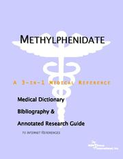 Cover of: Methylphenidate - A Medical Dictionary, Bibliography, and Annotated Research Guide to Internet References | ICON Health Publications