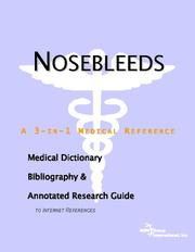 Cover of: Nosebleeds: A Medical Dictionary, Bibliography, And Annotated Research Guide To Internet References