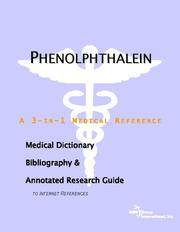 Cover of: Phenolphthalein: A Medical Dictionary, Bibliography, And Annotated Research Guide To Internet References