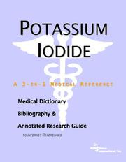 Cover of: Potassium Iodide - A Medical Dictionary, Bibliography, and Annotated Research Guide to Internet References | ICON Health Publications