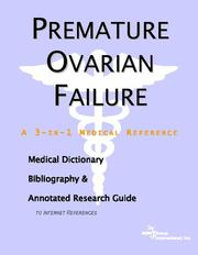 Cover of: Premature Ovarian Failure - A Medical Dictionary, Bibliography, and Annotated Research Guide to Internet References