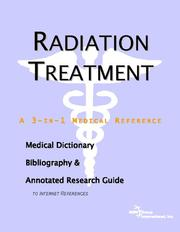 Cover of: Radiation Treatment - A Medical Dictionary, Bibliography, and Annotated Research Guide to Internet References | ICON Health Publications