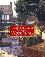 Cover of: The most beautiful villages of Normandy | Hugh Palmer
