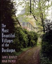 Cover of: The most beautiful villages of the Dordogne | James Bentley