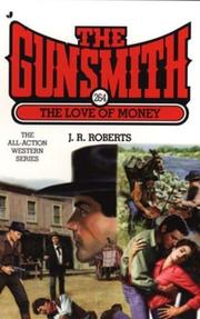 The love of money by Roberts, J. R.