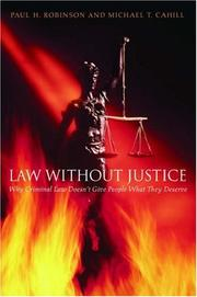 Cover of: Law without justice: why criminal law doesn't give people what they deserve