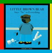 Cover of: Little Brown Bear says no to everything | Claude Lebrun