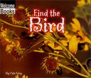 Cover of: Find the Bird (Welcome Books: Hide and Seek) | Cate Foley