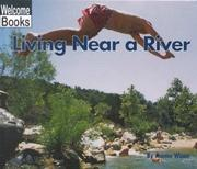Cover of: Living Near a River (Welcome Books: Communities) | Joanne Winne