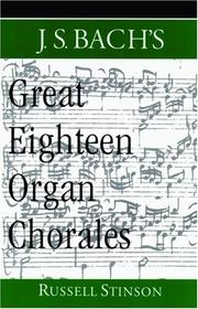 Cover of: J.S. Bach's Great Eighteen Organ Chorales