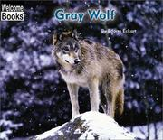 Cover of: Gray Wolf (Welcome Books) | Edana Eckart