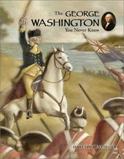 Cover of: The George Washington you never knew | James Lincoln Collier