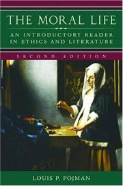 Cover of: The Moral Life: An Introductory Reader in Ethics and Literature