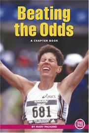 Cover of: Beating The Odds: A Chapter Book (True Tales: Sports) | Mary Packard