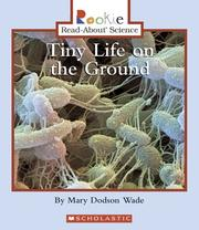 Cover of: Tiny Life On The Ground (Rookie Read-About Science) | Mary Dodson Wade