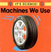 Cover of: Machines We Use (It's Science!)