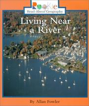 Cover of: Living Near a River (Rookie Read-About Geography) | Allan Fowler