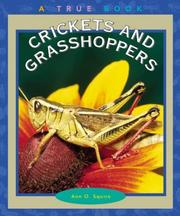 Cover of: Crickets and Grasshoppers (True Books) | Ann O. Squire
