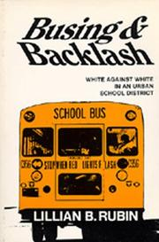 Cover of: Busing and Backlash; White Against White in an Urban School District