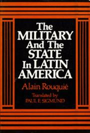 Cover of: The military and the state in Latin America