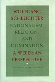 Cover of: Rationalism, religion, and domination: a Weberian perspective