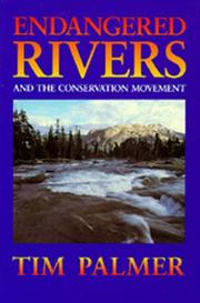 Cover of: Endangered rivers and the conservation movement | Tim Palmer