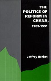 Cover of: The politics of reform in Ghana, 1982-1991 | Jeffrey Ira Herbst