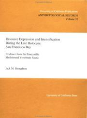 Cover of: Resource Depression and Intensification During the Late Holocene, San Francisco Bay | Jack M. Broughton