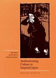Cover of: Authenticating culture in imperial Japan