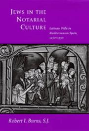 Cover of: Jews in the notarial culture: Latinate wills in Mediterranean Spain, 1250-1350