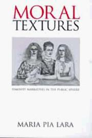 Cover of: Moral textures: feminist narratives in the public sphere