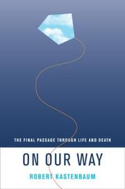 Cover of: On Our Way: The Final Passage through Life and Death (Life Passages, 3)
