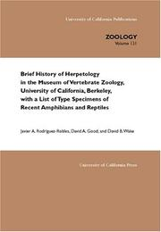 Cover of: Brief History of Herpetology in the Museum of Vertebrate Zoology, University of California, Berkeley, with a List of Type Specimens of Recent Amphibians and Reptiles | Javier A. Rodriguez-Robles