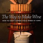 Cover of: The way to make wine | Sheridan F. Warrick