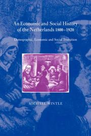 Cover of: An Economic and Social History of the Netherlands, 18001920 | Michael Wintle