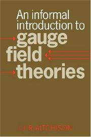 Cover of: An Informal Introduction to Gauge Field Theories | Ian J. R. Aitchison