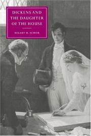 Cover of: Dickens and the Daughter of the House (Cambridge Studies in Nineteenth-Century Literature and Culture) | Hilary M. Schor