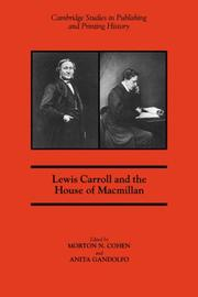 Cover of: Lewis Carroll and the House of Macmillan (Cambridge Studies in Publishing and Printing History) |