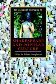 Cover of: The Cambridge Companion to Shakespeare and Popular Culture (Cambridge Companions to Literature) | Robert Shaughnessy