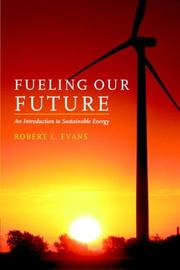 Cover of: Fueling Our Future | Robert L. Evans