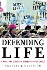 Cover of: Defending Life | Francis J. Beckwith