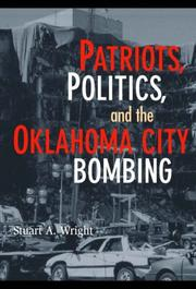 Cover of: Patriots, Politics, and the Oklahoma City Bombing (Cambridge Studies in Contentious Politics) | Stuart A. Wright