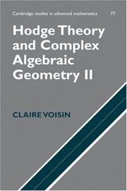Cover of: Hodge Theory and Complex Algebraic Geometry II (Cambridge Studies in Advanced Mathematics) | Claire Voisin