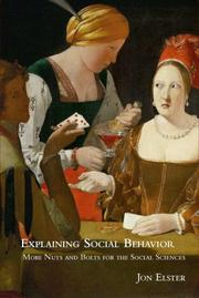 Cover of: Explaining Social Behavior: More Nuts and Bolts for the Social Sciences