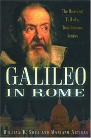 Cover of: Galileo in Rome: The Rise and Fall of a Troublesome Genius