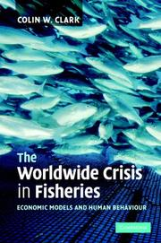 Cover of: The Worldwide Crisis in Fisheries | Colin W. Clark