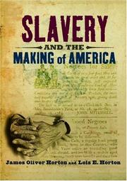 Cover of: Slavery and the making of America | James Oliver Horton